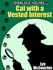 Sherlock Holmes in Cat With A Vested Interest ebook by Lyn McConchie