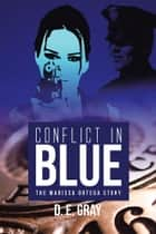 Conflict in Blue - The Marissa Ortega Story ebook by D. E. Gray