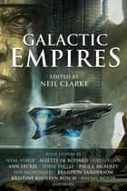 Galactic Empires ebook by Neil Clarke