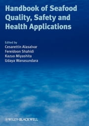 Handbook of Seafood Quality, Safety and Health Applications ebook by Cesarettin Alasalvar,Kazuo Miyashita,Fereidoon Shahidi,Udaya Wanasundara
