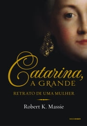 Catarina, a grande ebook by Robert K. Massie