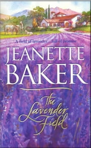 The Lavender Field ebook by Jeanette Baker