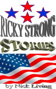 Ricky Strong - STORIES ebook by Nick Living
