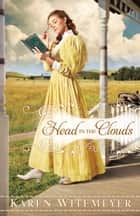 Head in the Clouds ebook by Karen Witemeyer