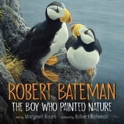 Robert Bateman: The Boy Who Painted Nature audiobook by Margriet Ruurs