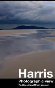 Harris:Photographic View ebook by Paul and Mhairi Carroll