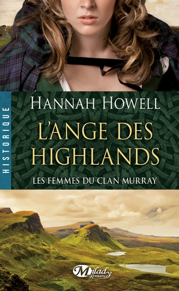 L'Ange des Highlands - Les Femmes du clan Murray, T1 ebook by Hannah Howell