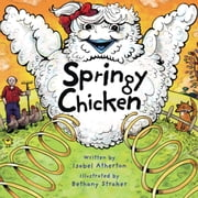 Springy Chicken ebook by Isabel Atherton,Bethany Straker