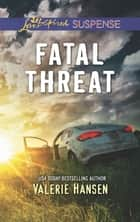 Fatal Threat ebook by Valerie Hansen