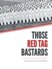 Those Red Tag Bastards - Their Dreams, Their Lives, Their Memories ebook by Editor Don Shepperd
