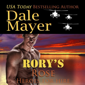 Rory's Rose - Book 13: Heroes For Hire audiobook by Dale Mayer