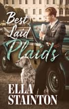 Best Laid Plaids - A Paranormal Historical Romance ebook by Ella Stainton
