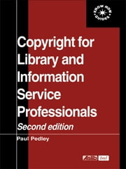 Copyright for Library and Information Service Professionals ebook by Paul Pedley