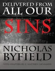 Delivered from All Our Sins ebook by C. Matthew McMahon,Nicholas Byfield