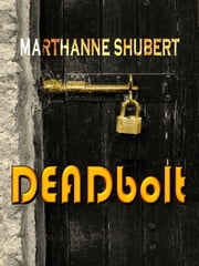 DEADbolt: A Gin Ritchey Mystery ebook by Marthanne Shubert