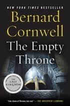 The Empty Throne - A Novel ebook by Bernard Cornwell
