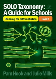 SOLO Taxonomy: A Guide for Schools Bk 2 - Planning for differentiation ebook by Pam Hook,Julie Mills