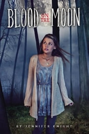 Blood on the Moon ebook by Jennifer Knight