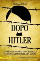 Dopo Hitler eBook by Michael Jones