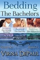 Bedding The Bachelors Boxed Set (Books 1-3) ebook by Virna DePaul