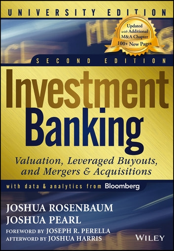 Investment Banking - Valuation, Leveraged Buyouts, and Mergers and Acquisitions ebook by Joshua Pearl,Joshua Rosenbaum