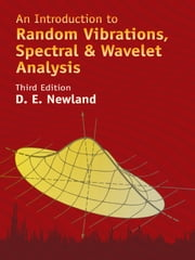 An Introduction to Random Vibrations, Spectral & Wavelet Analysis - Third Edition ebook by D. Newland
