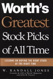 Worth's Greatest Stock Picks of All Time - Lessons on Buying the Right Stock at the Right Time ebook by W. Randall Jones