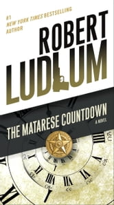 The Matarese Countdown - A Novel ebook by Robert Ludlum