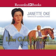 Like Gold Refined Audiolibro by Janette Oke