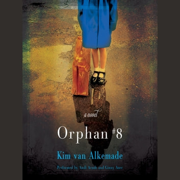 Orphan #8 - A Novel audiobook by Kim van Alkemade