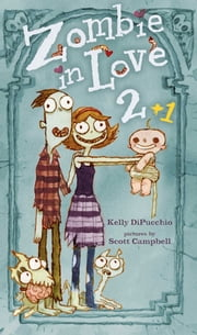 Zombie in Love 2 + 1 - with audio recording ebook by Kelly DiPucchio,Scott Campbell