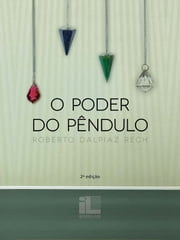 O Poder do Pêndulo ebook by Roberto Dalpiaz Rech