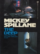 The Deep ebook by Mickey Spillane