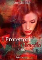 I Protettori dell'Oracolo ebook by Patrisha Mar