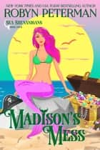 Madison's Mess - Sea Shenanigans, #4 ebook by