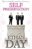 Self Preservation ebook by Ethan Day