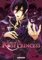 Kiss of Rose Princess T07 eBook by Aya Shouoto