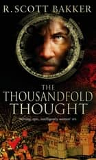 The Thousandfold Thought - Book 3 of the Prince of Nothing ebook by R. Scott Bakker