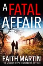 A Fatal Affair (Ryder and Loveday, Book 6) ebook by Faith Martin