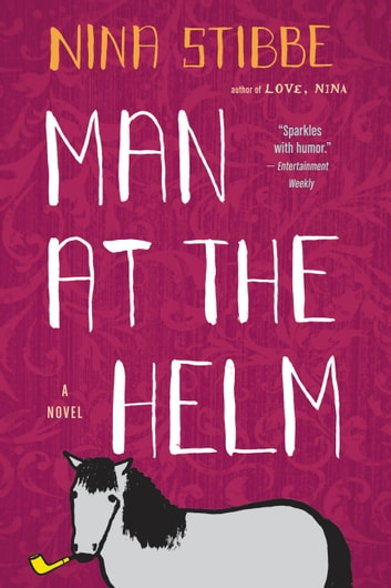 Man at the Helm - A Novel ebook by Nina Stibbe