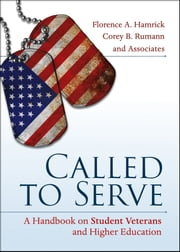 Called to Serve - A Handbook on Student Veterans and Higher Education ebook by Florence A. Hamrick,Corey B. Rumann