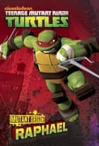 Mutant Origins: Raphael (Teenage Mutant Ninja Turtles) ebook by Nickelodeon Publishing