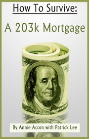 How to Survive a 203K Mortgage ebook by Annie Acorn