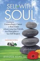 Sell with Soul ebook by Jennifer Allan, GRI
