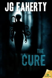 The Cure ebook by JG Faherty