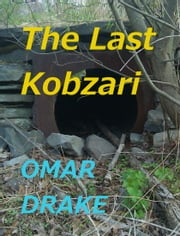 The Last Kobzari ebook by Omar Drake