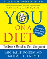 YOU: On A Diet Revised Edition - The Owner's Manual for Waist Management ebook by Michael F. Roizen,Mehmet Oz