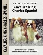 Cavalier King Charles Spaniel ebook by Juliette Cunliffe