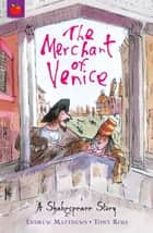 The Merchant of Venice - Shakespeare Stories for Children ebook by Andrew Matthews, Tony Ross