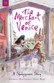 Shakespeare Stories: The Merchant of Venice - Shakespeare Stories for Children ebook by Andrew Matthews